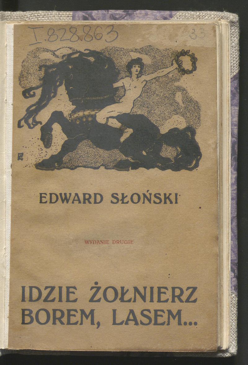 Idzie żołnierz Borem Lasem 1914 1915 Wiersze I