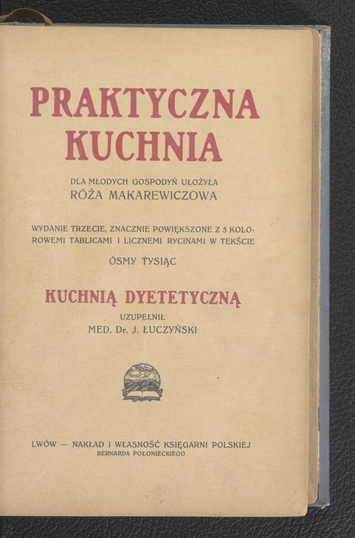 Praktyczna Kuchnia Makarewiczowa Roza Polona
